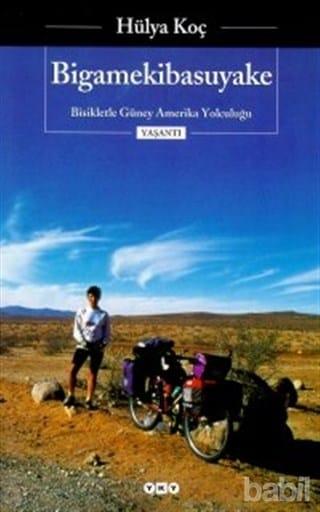 Bisikletle Güney Amerika Yolculuğu - Rüzgar İt Beni - Bigamekibasuyake