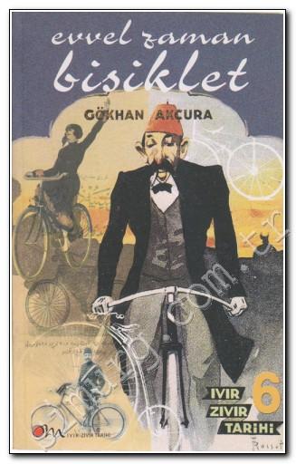 Evvel Zaman Bisiklet - Ivır Zıvır Tarihi 6